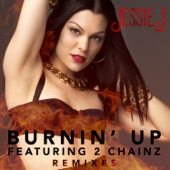 Burnin' Up (Remixes) [feat. 2 Chainz] - EP