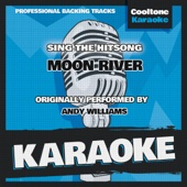 Moon River (Originally Performed by Andy Williams) [Karaoke Version]