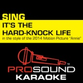 It's the Hard-Knock Life (In the Style of Quvenzhané Wallis) [Karaoke Instrumental Version]