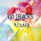 100 Tracks Best of Chill Out & Lounge