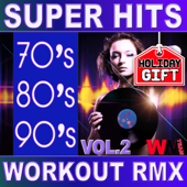 70's 80's 90's Super Hits Workout Remix Vol. 2 (ideal for work out , fitness, cardio , dance, aerobic, spinning, running)