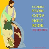 Stories From God's Holy Book, For Children (By Josephine Looney)