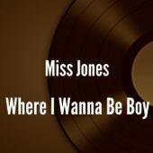 Where I Wanna Be Boy