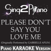 Please Don't Say You Love Me (Originally Performed By Gabrielle Aplin) [Piano Karaoke Version]