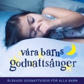 Våra barns godnattsånger - älskade godnattvisor & vaggvisor för alla barn