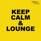 Keep Calm & Lounge