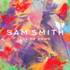 Lay Me Down - Single, Sam Smith