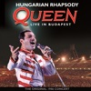 Hungarian Rhapsody (Live In Budapest 1986) - Queen