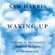 Waking Up: A Guide to Spirituality Without Religion (Unabridged)