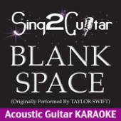 Blank Space (Originally Performed By Taylor Swift) [Acoustic Guitar Karaoke]