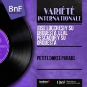 Petite danse parade (Mono Version) - EP - Jose Lucchesi y Su Orquesta & Leal Pescador y Su Orquesta