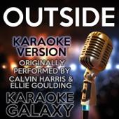 Outside (Karaoke Version with Backing Vocals) [Originally Performed By Calvin Harris & Ellie Goulding]