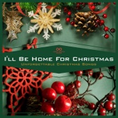 Various Artists - I'll Be Home for Christmas - Unforgettable Christmas Songs artwork