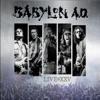 Live At XXV, Babylon A.D.