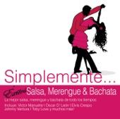 Simplemente... Éxitos Salsa, Merengue y Bachata