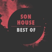 Best of Son House