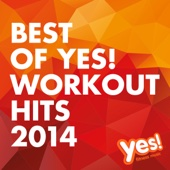 Best of Yes! Workout Hits 2014 (60 Min Non-Stop Workout Mix @ 132BPM)