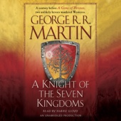 George R. R. Martin - A Knight of the Seven Kingdoms: A Song of Ice and Fire (Unabridged)  artwork