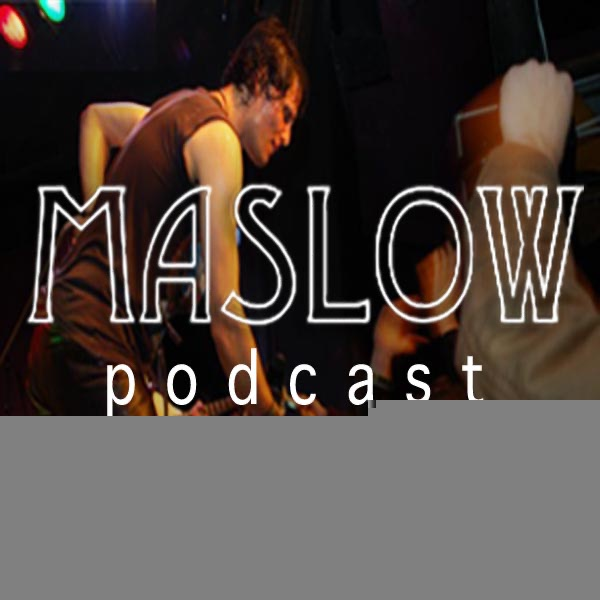 Maslow Podcast