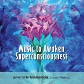 Music To Awaken Superconsciousness