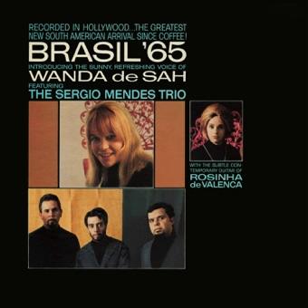 Brasil '65 (feat. Wanda Sá, The Sergio Mendes Trio & Rosinha De Valença) – Wanda De Sah