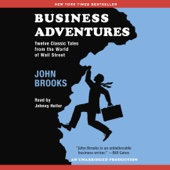 Business Adventures: Twelve Classic Tales from the World of Wall Street (Unabridged) - John Brooks Cover Art