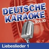Deutsche Karaoke, Vol. 30 - Liebeslieder 1