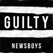 Guilty - Newsboys