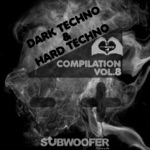 I Love Dark & Hard Techno Compilation, Vol. 8 (Subwoofer Records Greatest Hits)