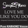 Love Me Like You Do (Originally Performed By Ellie Goulding) [Piano Karaoke Version] - Sing2Piano