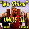 We Shine (feat. Eminem) - Single, Uncle ILL