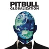 Globalization, Pitbull