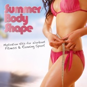 Summer Body Shape - Motivation Hits for Workout Fitness & Running Sport