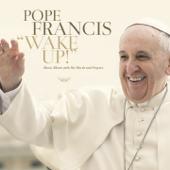 Papa Francisco: ¡Despertáos! (Disco Musical Con Sus Propias Palabras y Oraciones)