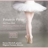 Pointe to Pointe - Solo Piano Music for Beginning Pointe Class