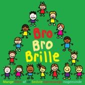 Bro Bro Brille