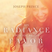 His Radiance Upon You Brings Favor