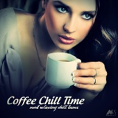 Coffee Chill Time (Most Relaxing Chill Tunes)