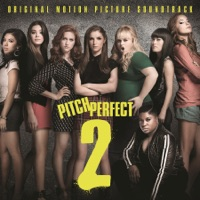 Pitch Perfect 2 - Official Soundtrack