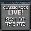 Classic Rock Live! Best of the '70s