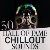 50 Hall of Fame Chillout Sounds