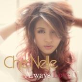 Always Love U - Che'Nelle