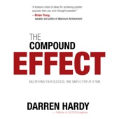 The Compound Effect: Jumpstart Your Income, Your Life, Your Success (Unabridged) - Darren Hardy Cover Art