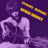 Space Oddity (40th Anniversary)