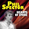 Hearts of Stone, Phil Spector