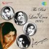 The Best of Lata Ever: 1970's - Lata Mangeshkar
