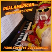 Real American - Hulk Hogan's Theme - Juggernoud1