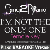 [Download] I'm Not the Only One (Female Key) [Originally Performed By Sam Smith] [Piano Karaoke Version] MP3