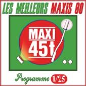 Maxis 80 : Programme 1/25 (Les meilleurs maxi 45T des années 80)