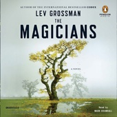 The Magicians: A Novel (Unabridged) - Lev Grossman Cover Art